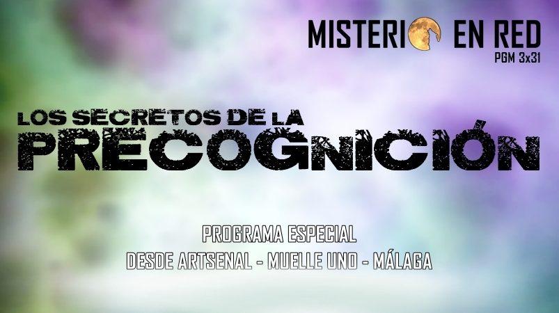 Misterio en Red (3×31): Los secretos de la precognición. Especial desde Artsenal, Muelle Uno, Málaga
