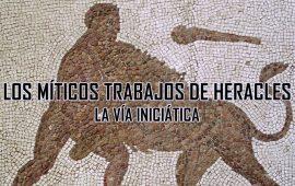 Los míticos trabajos de Heracles: La vía iniciática