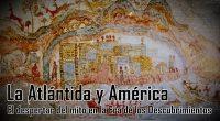 La Atlántida y América: el despertar del mito en la Era de los Descubrimientos