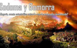 Sodoma y Gomorra:  ¿alegoría, evento catastrófico natural o uso de armamento desconocido?
