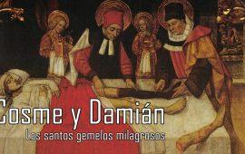 Cosme y Damián: los santos gemelos milagrosos
