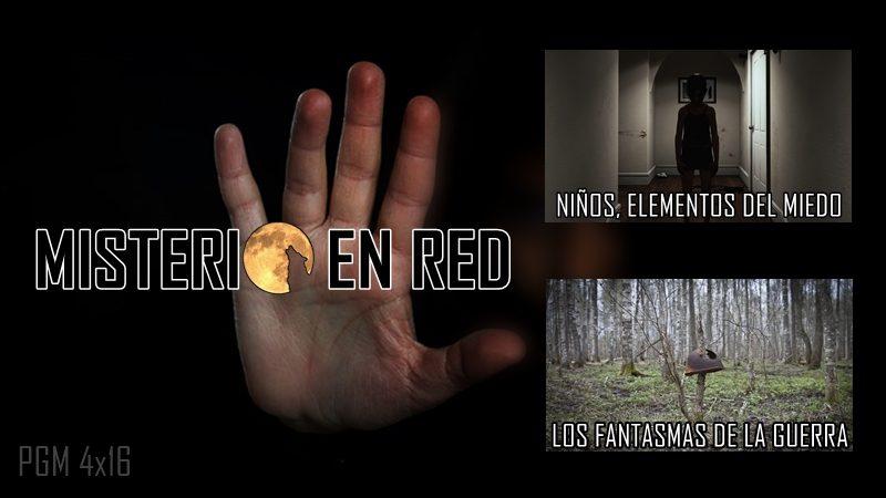 Misterio en Red (4×16): Niños, elementos del miedo – Los fantasmas de la guerra