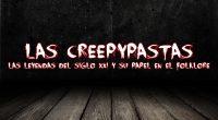 Las Creepypastas: las leyendas del siglo XXI y su papel en el folklore