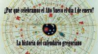 ¿Por qué celebramos el Año Nuevo el día 1 de enero? La historia del calendario gregoriano
