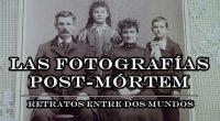 Las fotografías post-mórtem: retratos entre dos mundos