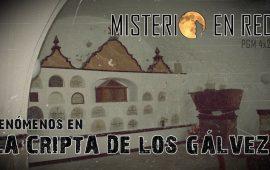 Misterio en Red (4×21): Fenómenos en la cripta de los Gálvez