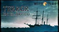 Misterio en Red (4×34): Terror en el ártico