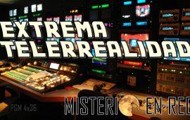 Misterio en Red (4×36): Extrema telerrealidad