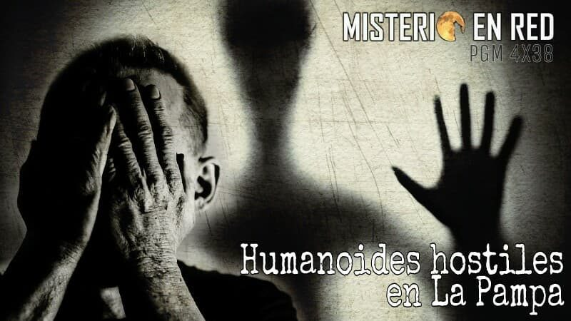 Misterio en Red (4×38): Humanoides hostiles en La Pampa