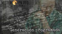 Misterio en Red (4×40): Generación programada
