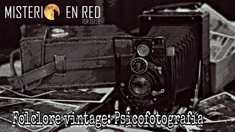 Misterio en Red (5×18): Folclore vintage: Psicofotografía