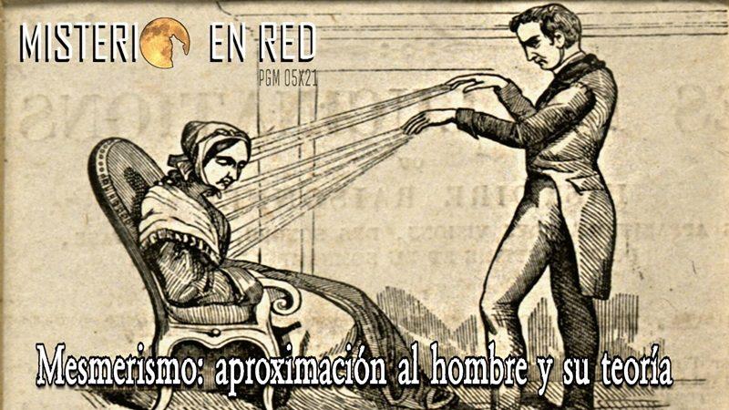 Misterio en Red (5×21): Mesmerismo: aproximación al hombre y su teoría