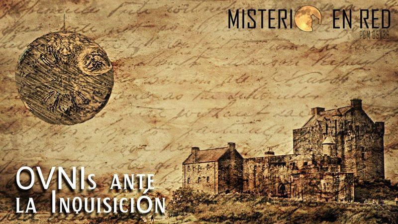 Misterio en Red (5×36): OVNIs ante la Inquisición
