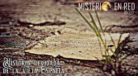 Misterio en Red (5×37): Historia olvidada de la vieja España