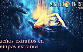 Misterio en Red (6×31): Sueños extraños en tiempos extraños